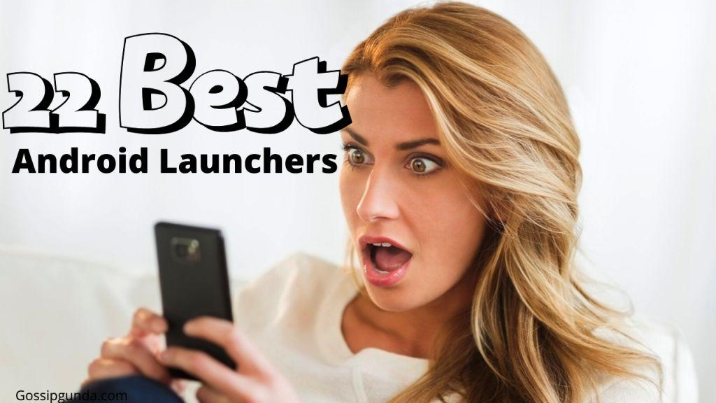 22 Best Android Launchers Customize In 2020