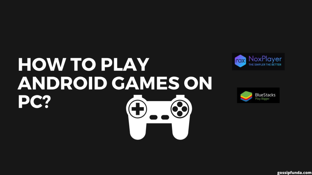 How to play android games on pc?