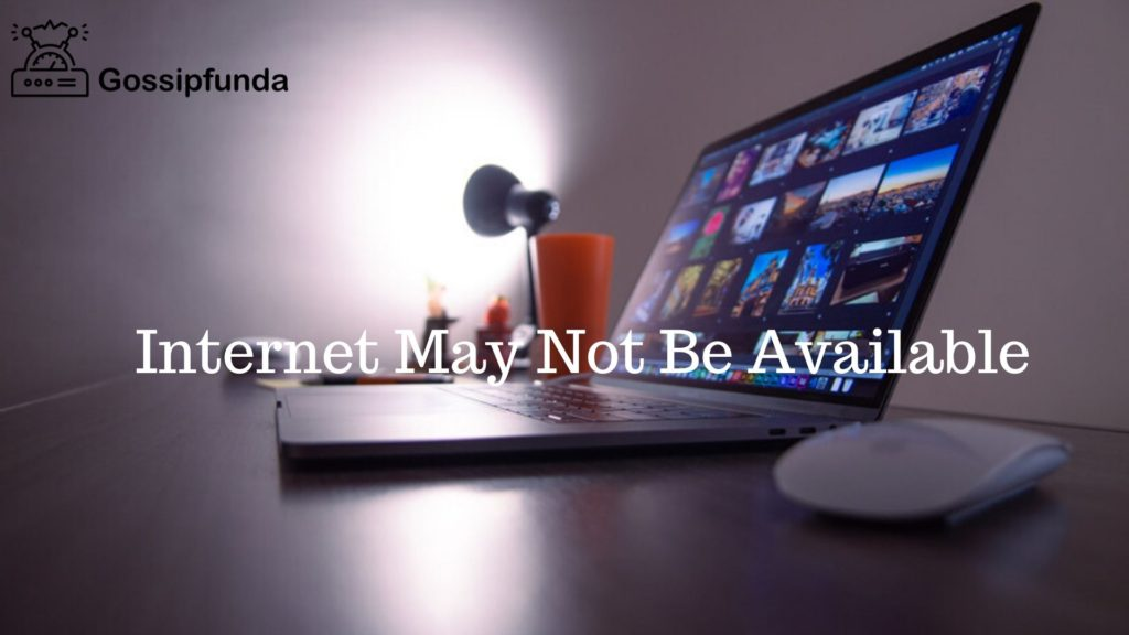 Internet May Not Be Available