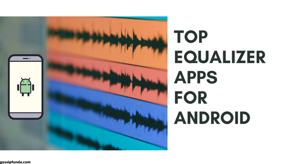 Top Equalizer Apps For Android