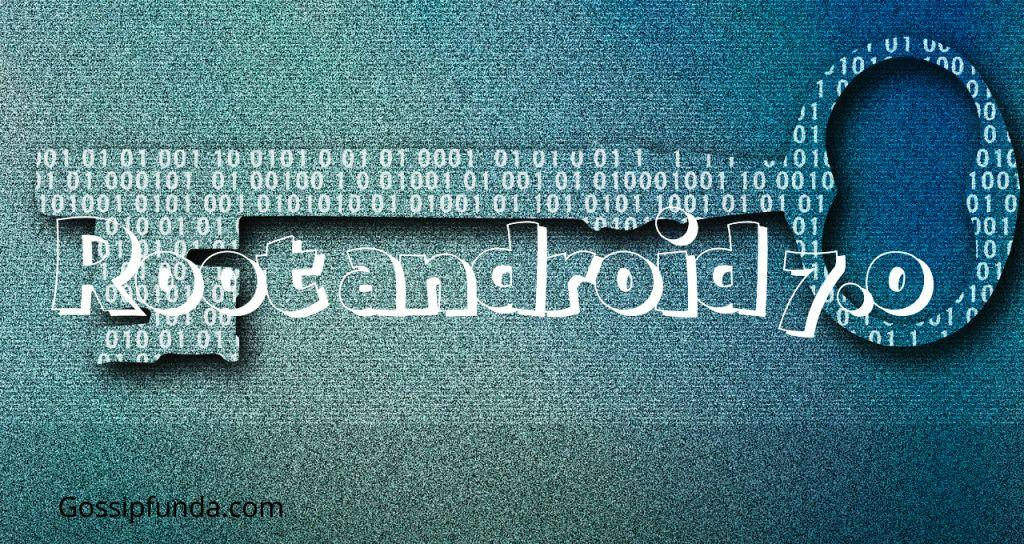 how to root android 7.0