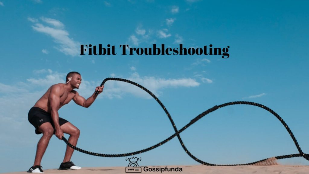 Fitbit trouble shooting