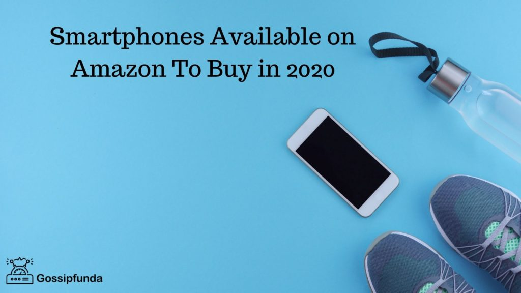 Smartphones Available on Amazon To Buy in 2020