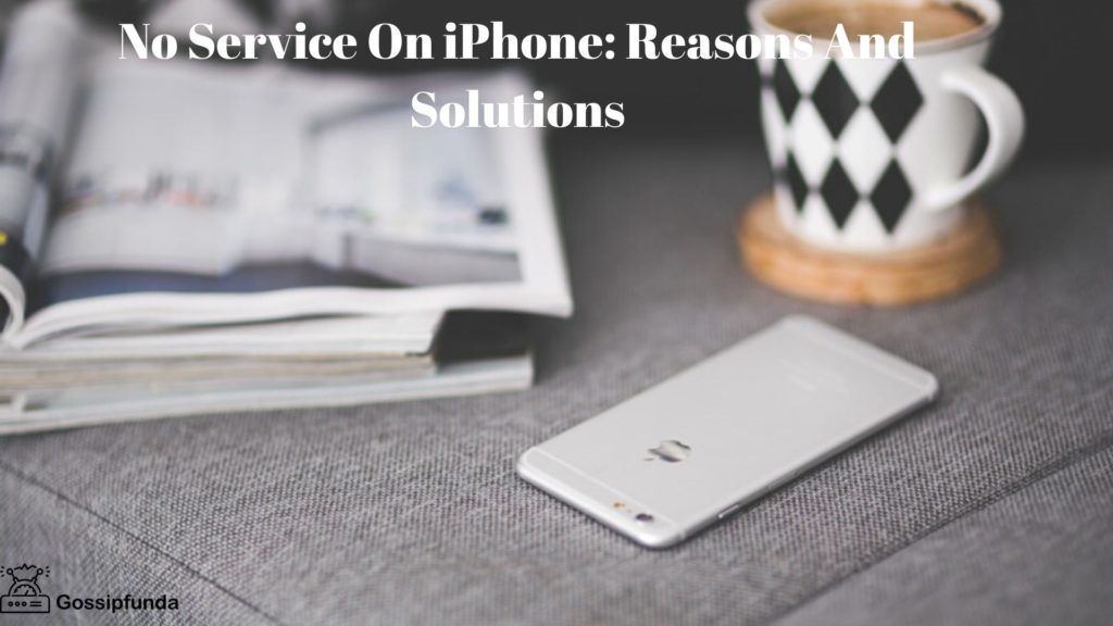No Service On iPhone Reasons And Solutions