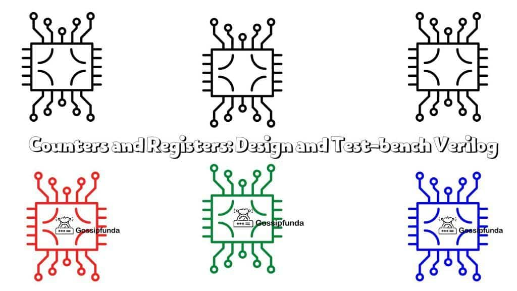Counters and Registers: Design and Test-bench Verilog