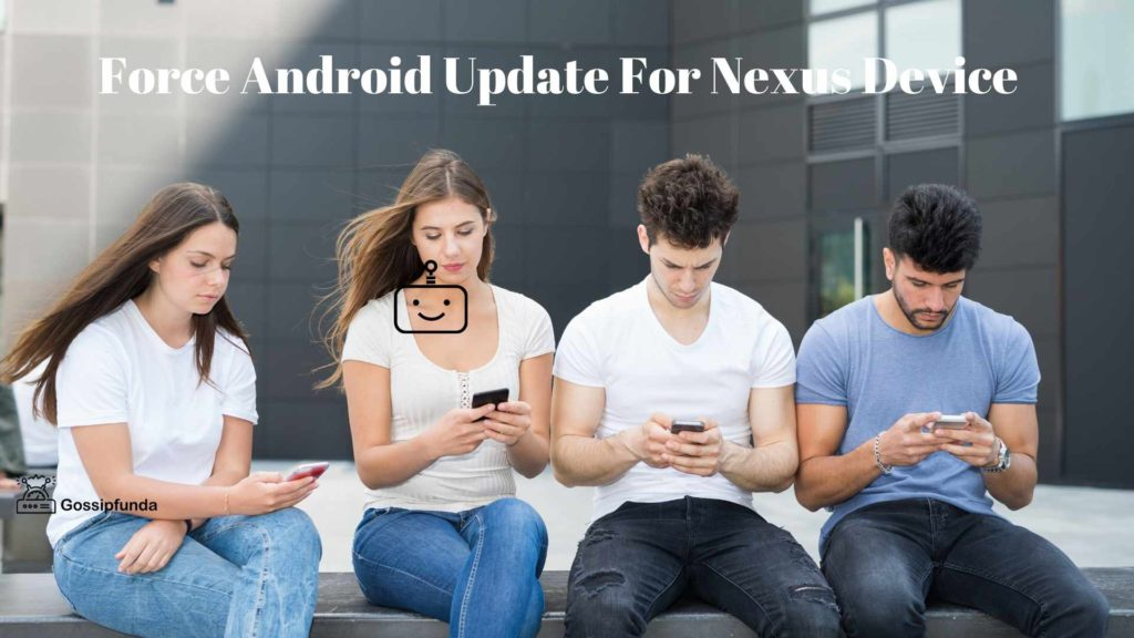 Force Android Update: Nexus Device