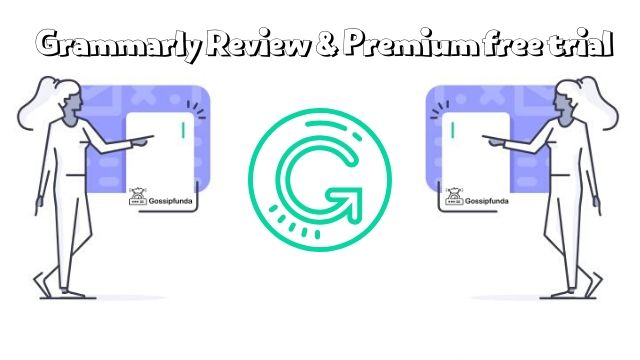 Grammarly Review and Grammarly Premium free trial