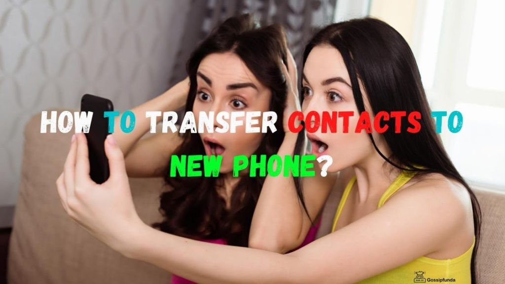 How to transfer contacts to new phone?