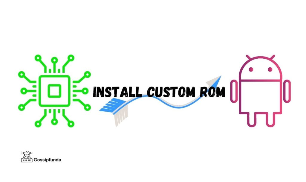 How to Install Custom ROM on Android Device
