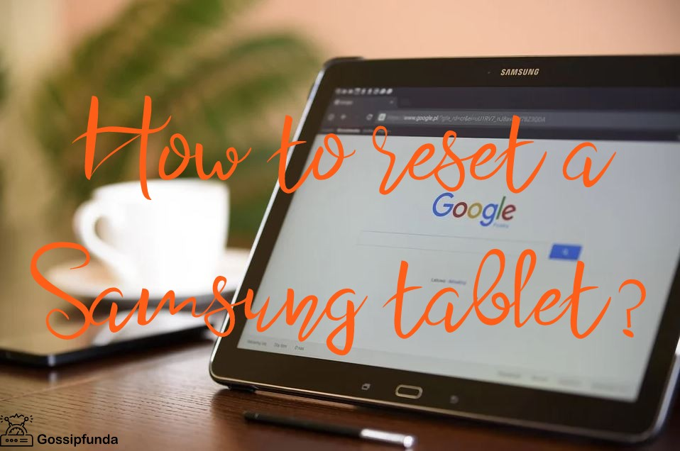 How to reset a Samsung tablet
