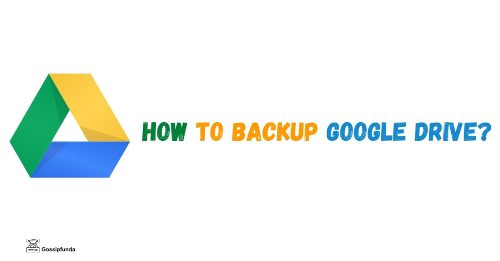 How to backup Google Drive: On Android, PC, or Apple Device