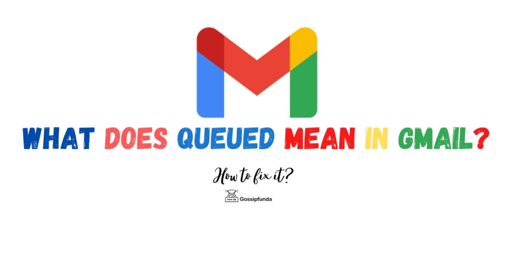 What does queued mean in Gmail