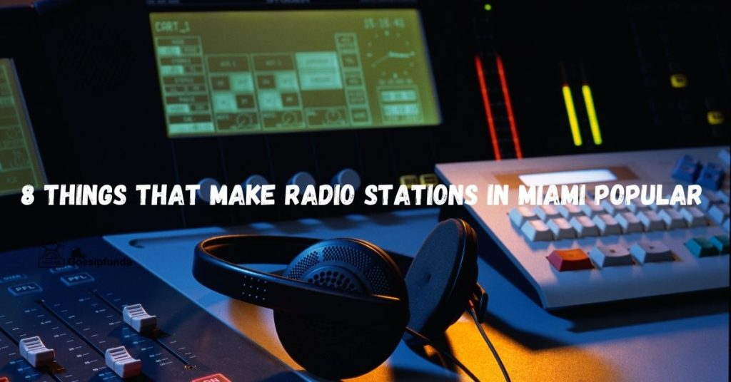 8 Things that Make Radio Stations in Miami Popular