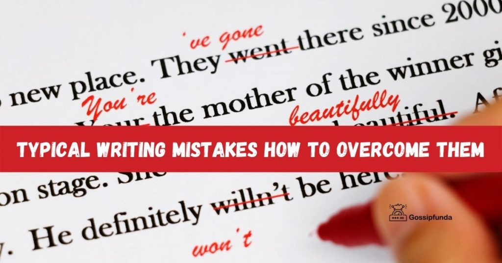 Typical Writing Mistakes How to Overcome Them