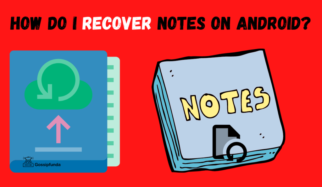 How do I recover notes on Android
