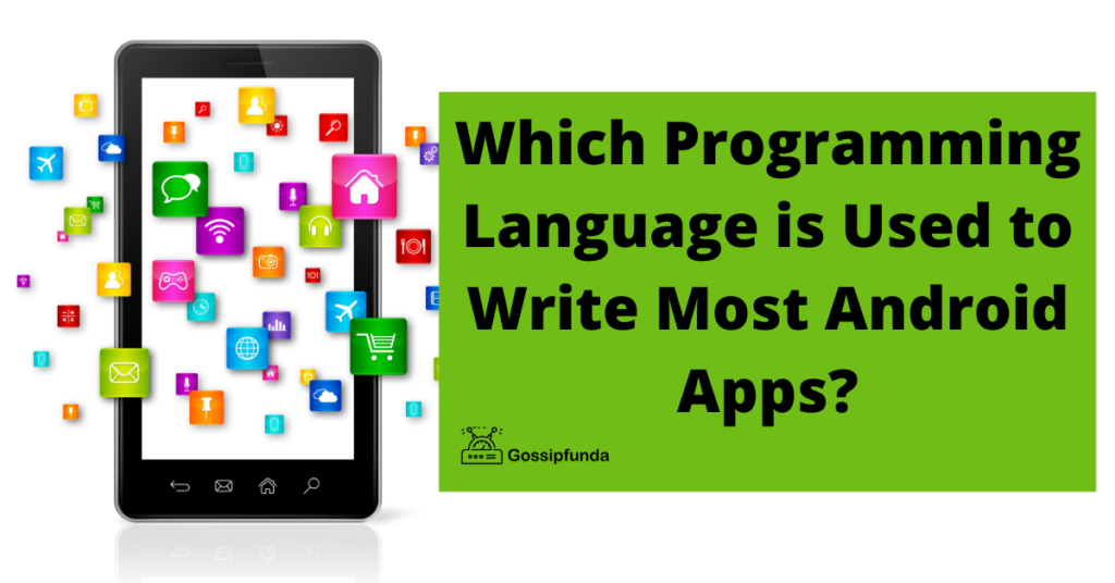 Which Programming Language is Used to Write Most Android Apps?