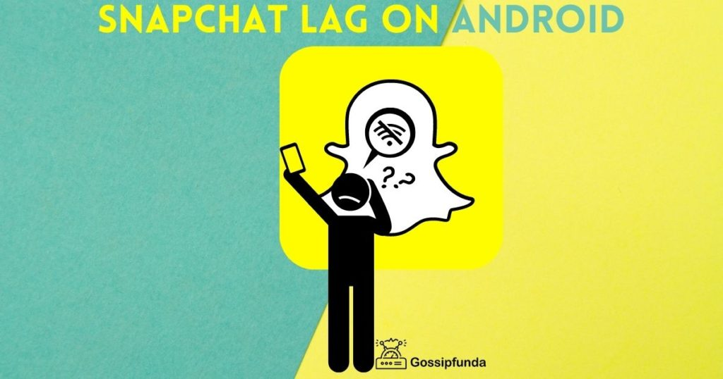 Snapchat lag on Android