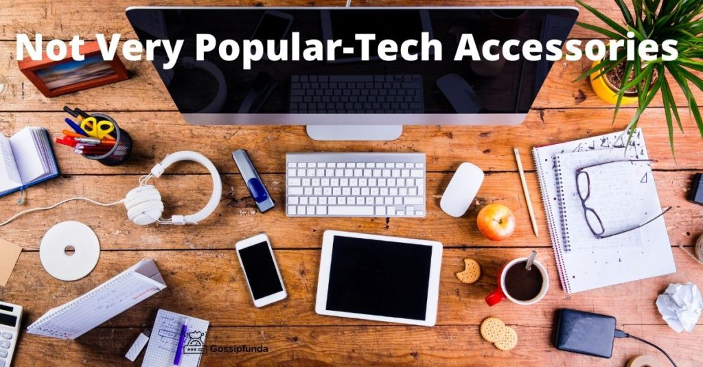 Tech Accessories that are Not Very Popular